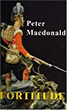 Fortitude (095332494X) by MacDonald, Peter