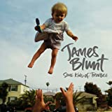 Some Kind Of Troubleby James Blunt