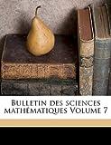 echange, troc  - Bulletin Des Sciences Mathematiques Volume 7