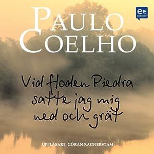 Vid floden Piedra satte jag mig ned och grät [By the River Piedra I Sat Down and Wept]   [Paulo Coelho]