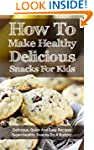 How To Make Healthy Delicious Snacks...