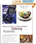 How to Start a Home-Based Catering Bu...