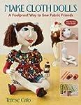 Make Cloth Dolls: A Foolproof Way to...