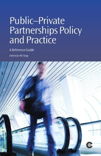 Public-Private Partnerships Policy and Practice: A Reference Guide