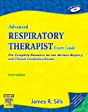img - for By James R. Sills MEd CPFT RRT Advanced Respiratory Therapist Exam Guide: The Complete Resource for the Written Registry and Clinic (3rd Edition) [Paperback] book / textbook / text book