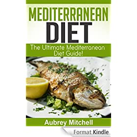 Mediterranean Diet: Ultimate Mediterranean Diet Guide Packed with Facts, Menu Plans, and Recipes! (English Edition)