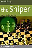 The Sniper: Play 1...G6, ...Bg7 and ...C5! (Everyman Chess)
