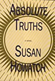 Absolute Truths (G K Hall Large Print Book Series) (0783812191) by Susan Howatch