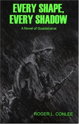 Image of Every Shape, Every Shadow: A Novel of Guadalcanal