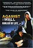 Against the Wall: Quality of Life