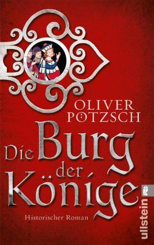 Buchseite und Rezensionen zu 'Die Burg der Könige: Historischer Roman' von Oliver Pötzsch