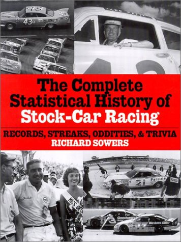 The Complete Statistical History Of Stock-Car Racing: Records, Streaks, Oddities, And Trivia