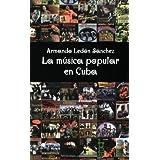 La Musica Popular En Cubaby Armando Ledon Sanchez