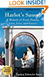 Harlot's Sauce: A Memoir of Food, Fam...