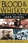 Blood and Whiskey: The Life and Times...