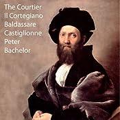 The Courtier: Il Cortegiano | [Baldassare Castiglione]
