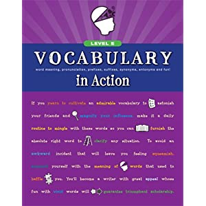 Vocabulary in Action Level E: Word Meaning, Pronunciation, Prefixes,