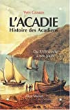 img - for L'Acadie: Histoire des Acadiens du XVIIe si cle   nos jours book / textbook / text book