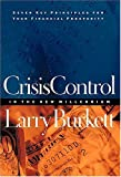 Crisis Control in the New Millennium ( Seven Key Principles for Your Financial: Prosperity ) (0785269398) by Burkett, Larry