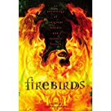 Firebirds: An Anthology of Original Fantasy and Science Fiction ~ Elizabeth E. Wein