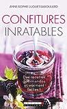 Confitures inratables: Des recettes gourmandes et vraiment faciles !