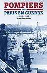 Pompiers dans Paris en guerre (1939-1945) par Demory