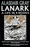 Lanark a Life In Books (Picador Books) (0330319655) by Gray, Alasdair