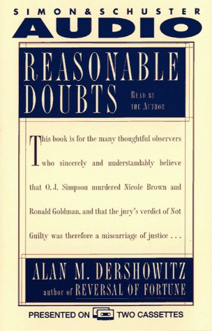 Reasonable Doubts the O.J. Simpson Case and the Criminal Justice System