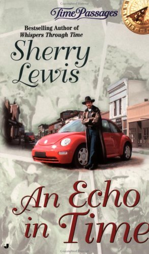 An Echo in Time (Time Passages Romance Series), SHERRY LEWIS