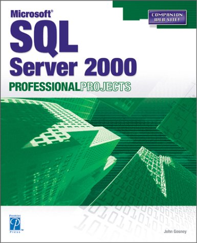 Microsoft SQL Server 2000 Professional Projects