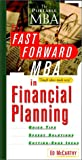 The Fast Forward MBA in Financial Planning: Tough Ideas Made Easy (The Portable MBA) (0471238295) by McCarthy