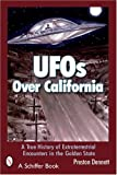 UFOs Over California: A True History of Extraterrestrial Encounters in the Golden State