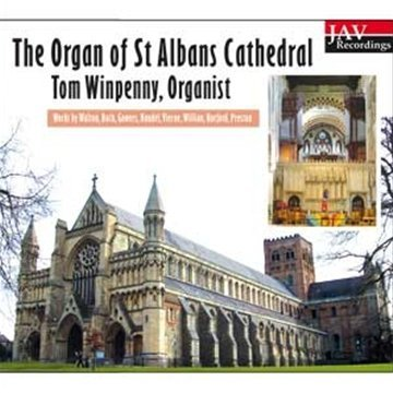 The Organ of St Albans Cathedral (Tom Winpenny, Organist): Works by Walton, Bach, Gowers, Handel, Vierne, Willan, Hurford, Preston