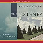 The Listener: A Novel | Shira Nayman