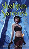 Shotgun Sorceress (Ballantine Books del Rey)
