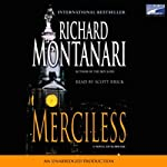 Merciless: A Novel of Suspense (       UNABRIDGED) by Richard Montanari Narrated by Scott Brick