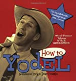 img - for How to Yodel: Lessons to Tickle Your Tonsils and Funnybone book / textbook / text book
