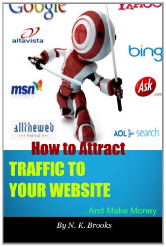 How To Attract Traffic To Your Website... And Make Money