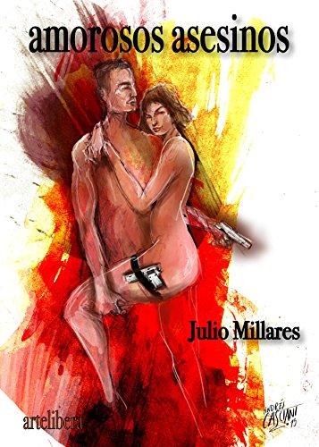 Amorosos asesinos: una pasión devoradora entre enemigos a muerte