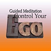 Guided Meditation to Control Your Ego: Humility & Grace, Healthy Pride, Silent Meditation, Self Help Hypnosis & Wellness | [Val Gosselin]