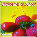 Strawberries on Sunday Squires of Subterrain