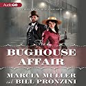 The Bughouse Affair: A Carpenter and Quincannon Mystery, Book 1 Audiobook by Bill Pronzini, Marcia Muller Narrated by Nick Sullivan, Meredith Mitchell
