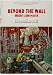 Beyond the Wall: Art and artifacts fr...