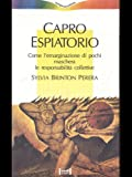 img - for Capro espiatorio. Come l'emarginazione di pochi maschera le responsabilit  collettive. book / textbook / text book