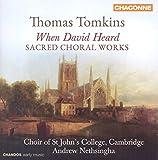 Tomkins: When David Heard [Freddie James, Andrew Nethsingha] [Chandos: CHAN 0804]