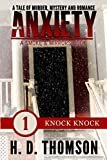 Anxiety: Knock Knock - Episode 1 - A Tale of Murder, Mystery and Romance (A Smoke and Mirror Book)