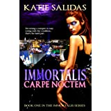 Immortalis Carpe Noctem (Immortalis Vampire Series Book 1)by Katie Salidas
