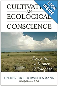 Cultivating an Ecological Conscience Essays from a Farmer Philosopher  - Frederick L. Kirschenmann