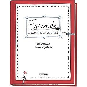Freunde sind wie die Luft zum Atmen - Das besondere Erinnerungsalbum: Freundebuch fü