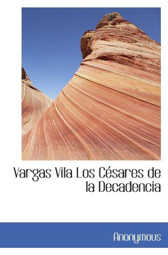 Vargas Vila Los Césares de la Decadencia